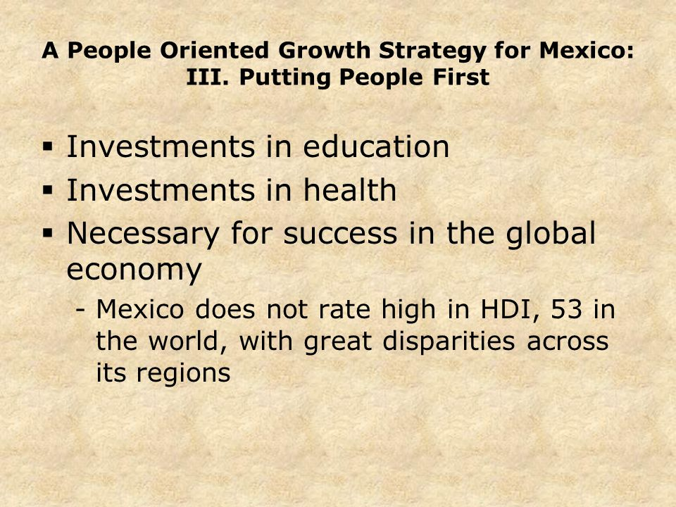 A People Oriented Growth Strategy for Mexico: III.