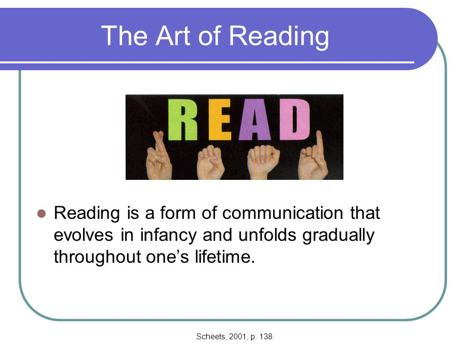 Scheetz, 2001, p.141 Bottom Up Models Stress importance of lower level perceptual and phonemic processing and their influence on higher cognitive functioning Readers analyze letters, decode syllables, and are then able to focus o the meaning of text Reading instruction emphasizes phonetics and the basic rules for translating written symbols
