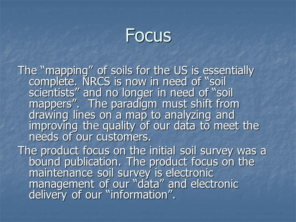 Focus The mapping of soils for the US is essentially complete.