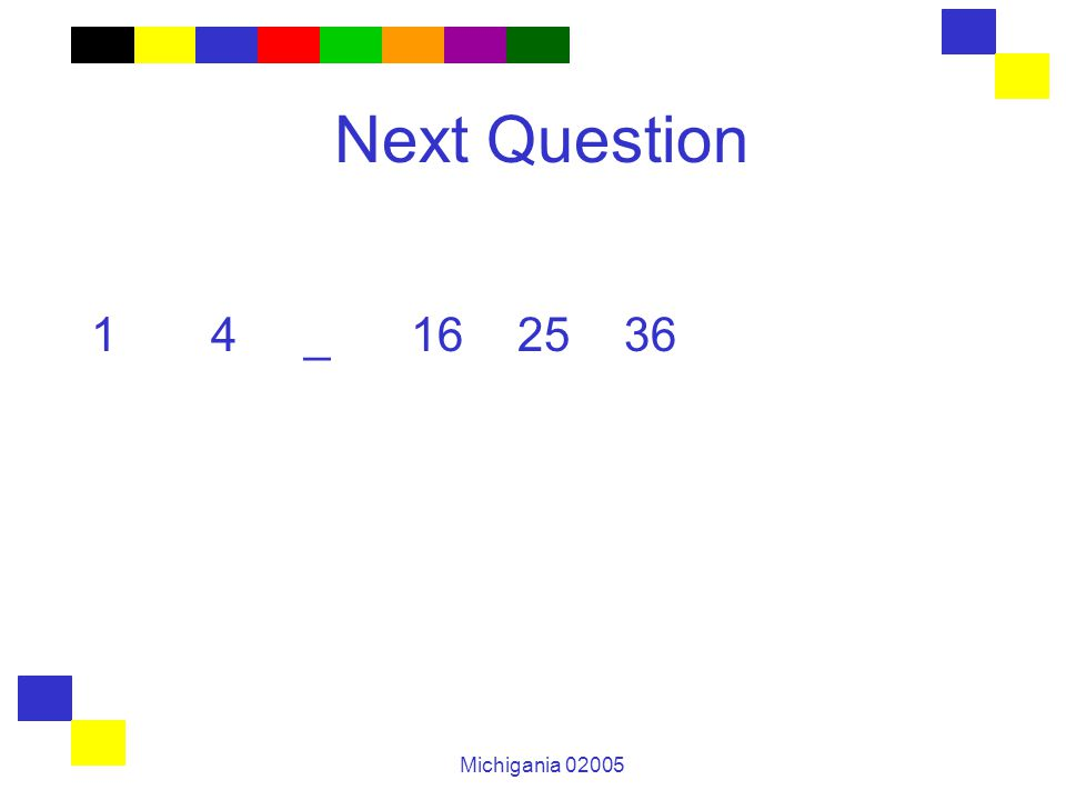 Michigania 02005 Next Question 1 4_162536