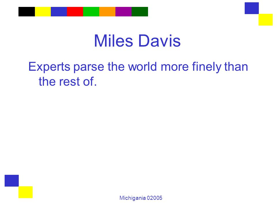 Michigania 02005 Miles Davis Experts parse the world more finely than the rest of.