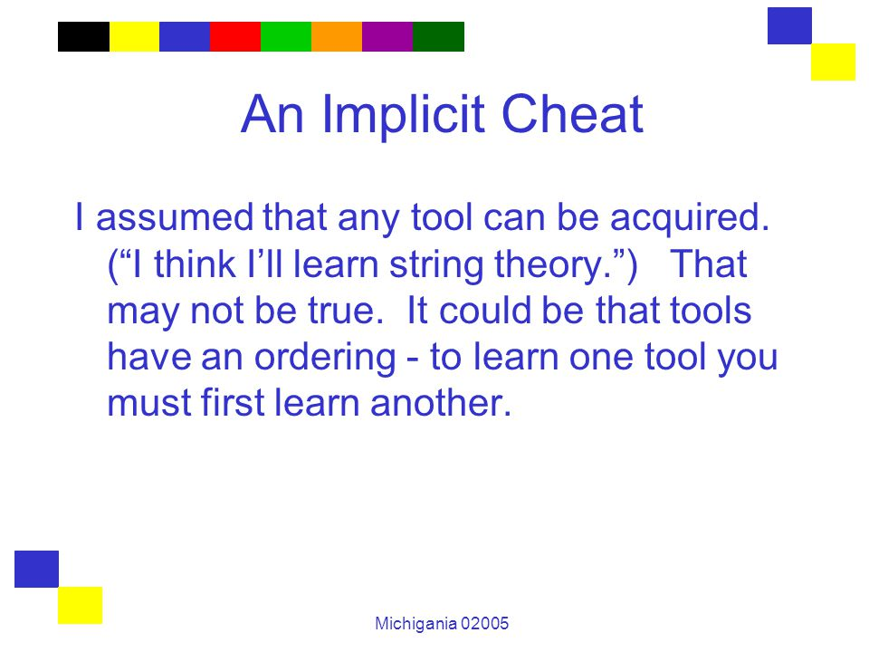 Michigania 02005 An Implicit Cheat I assumed that any tool can be acquired.
