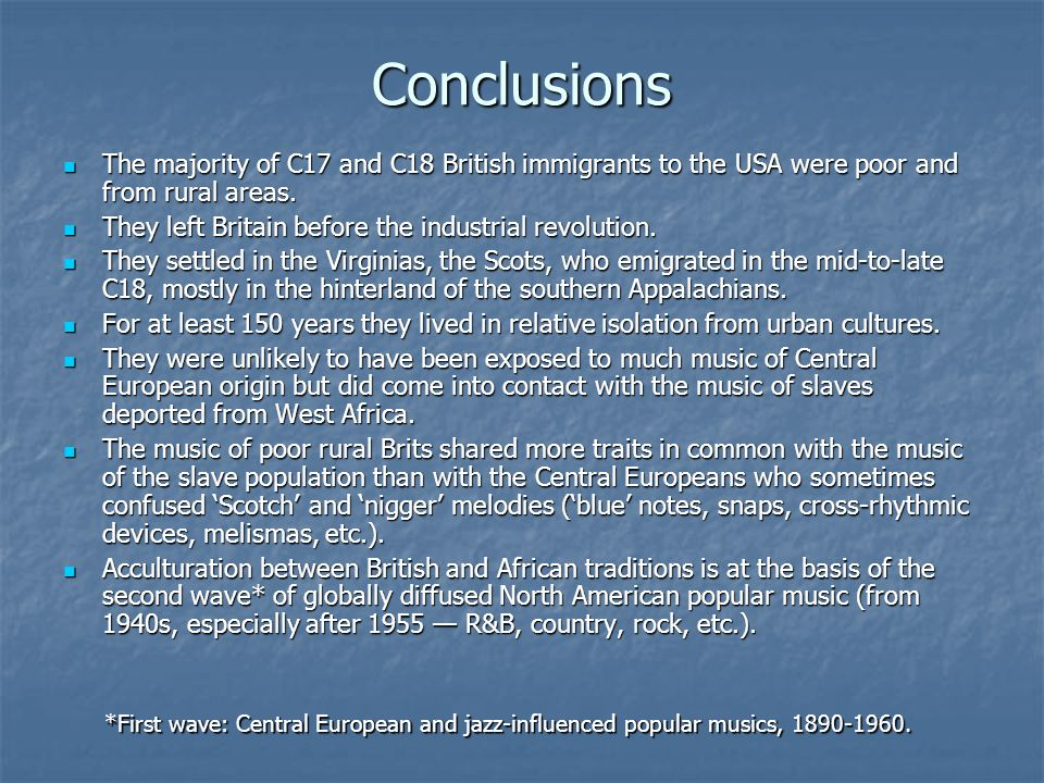 Conclusions The majority of C17 and C18 British immigrants to the USA were poor and from rural areas. The majority of C17 and C18 British immigrants t