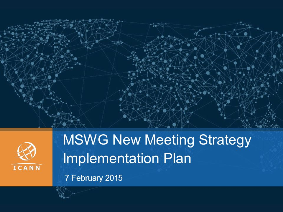 MSWG New Meeting Strategy Implementation Plan 7 February 2015
