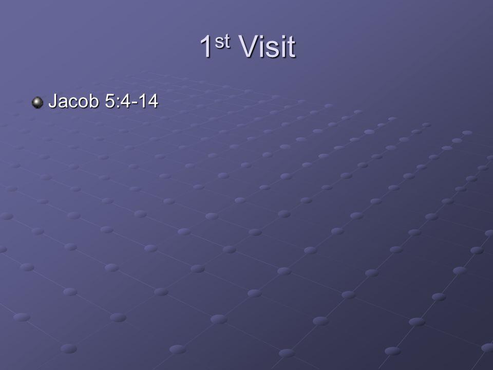 1 st Visit Jacob 5:4-14