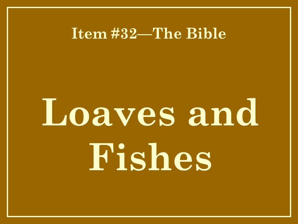 Item #32—The Bible Loaves and Fishes