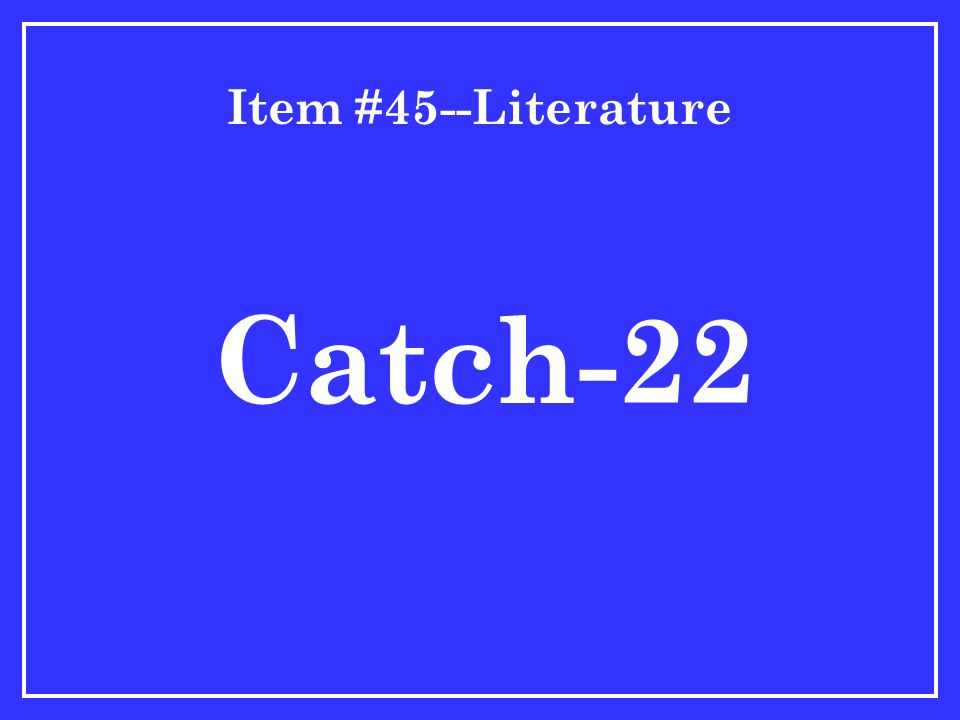 Item #45--Literature Catch-22