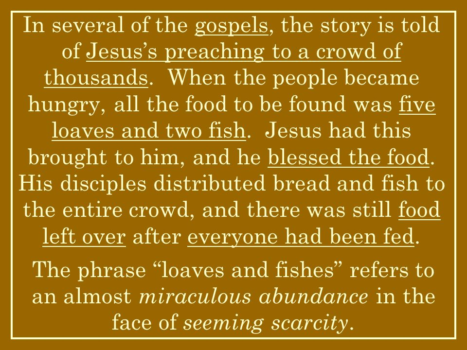 In several of the gospels, the story is told of Jesus's preaching to a crowd of thousands.