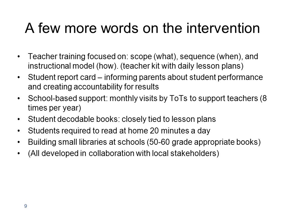 9 A few more words on the intervention Teacher training focused on: scope (what), sequence (when), and instructional model (how).