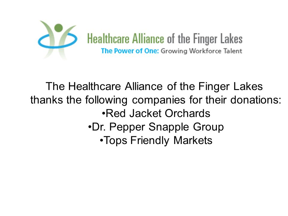 The Healthcare Alliance of the Finger Lakes thanks the following companies for their donations: Red Jacket Orchards Dr.