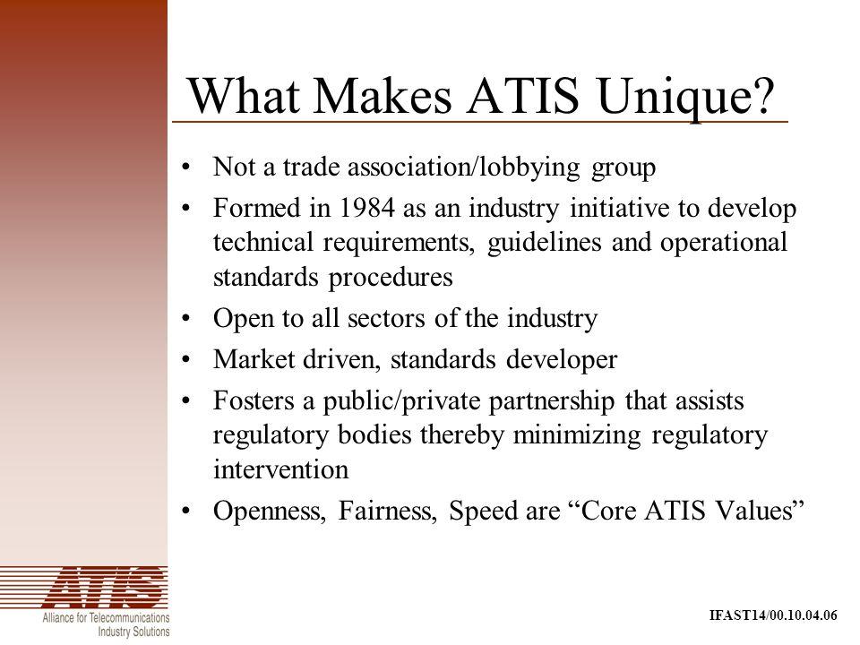 IFAST14/00.10.04.06 What Makes ATIS Unique.