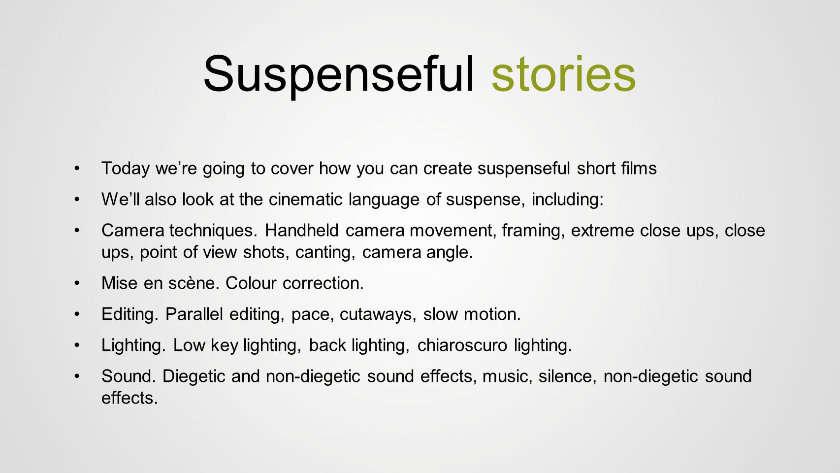 Suspenseful stories Today we're going to cover how you can create suspenseful short films We'll also look at the cinematic language of suspense, inclu