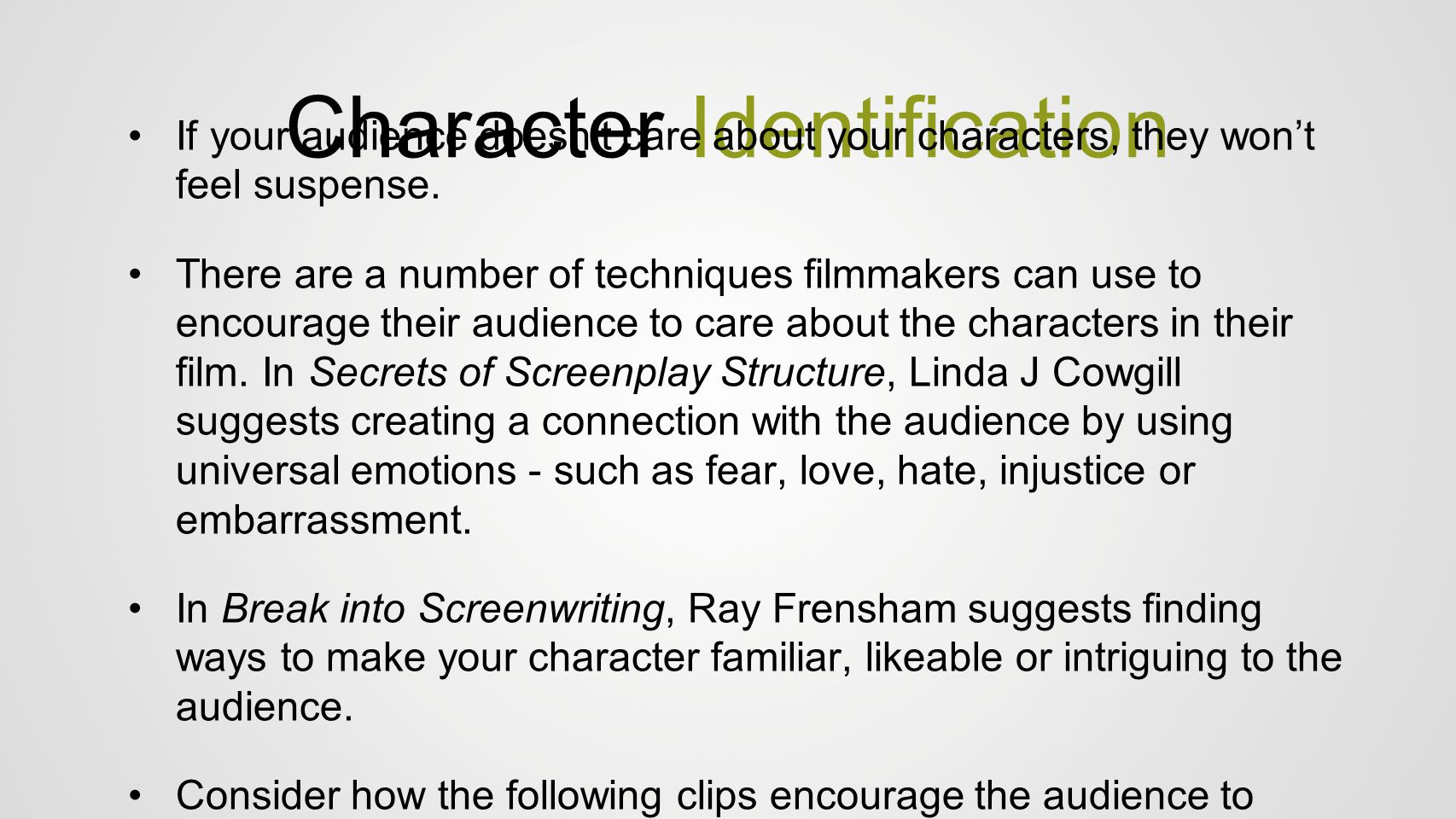 Character Identification If your audience doesn't care about your characters, they won't feel suspense. There are a number of techniques filmmakers ca