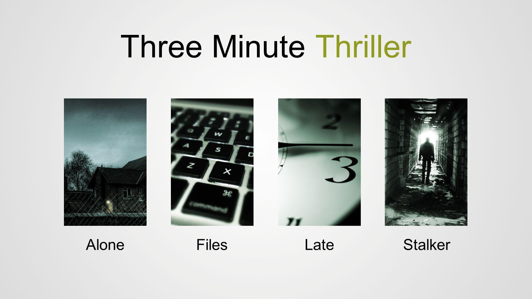 Three Minute Thriller AloneFilesLateStalker