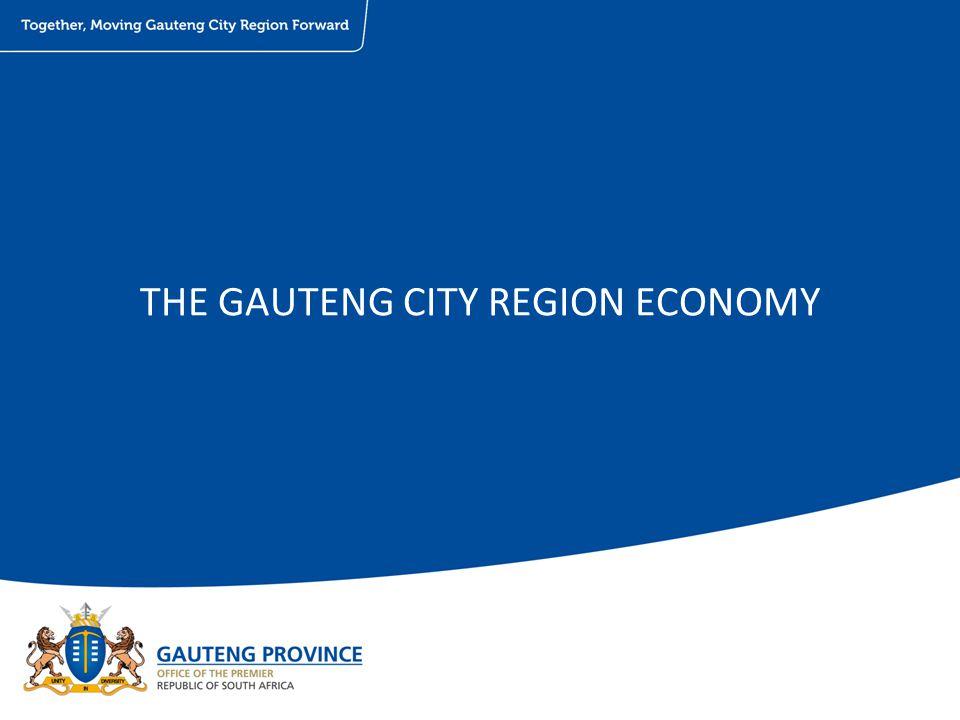 THE GAUTENG CITY REGION ECONOMY