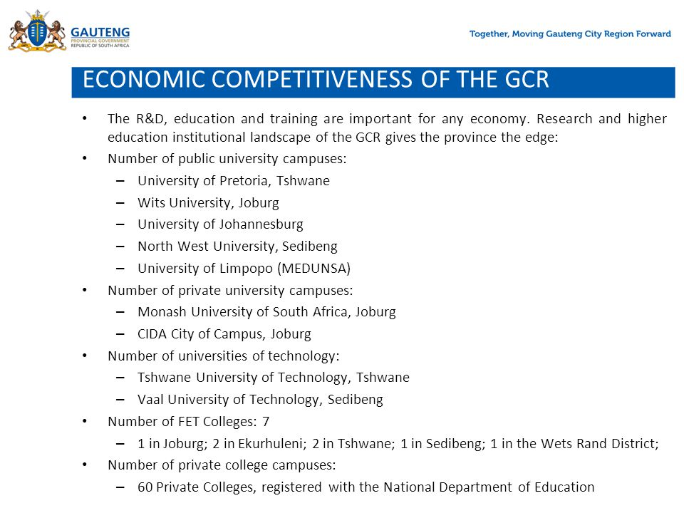 ECONOMIC COMPETITIVENESS OF THE GCR The R&D, education and training are important for any economy. Research and higher education institutional landsca