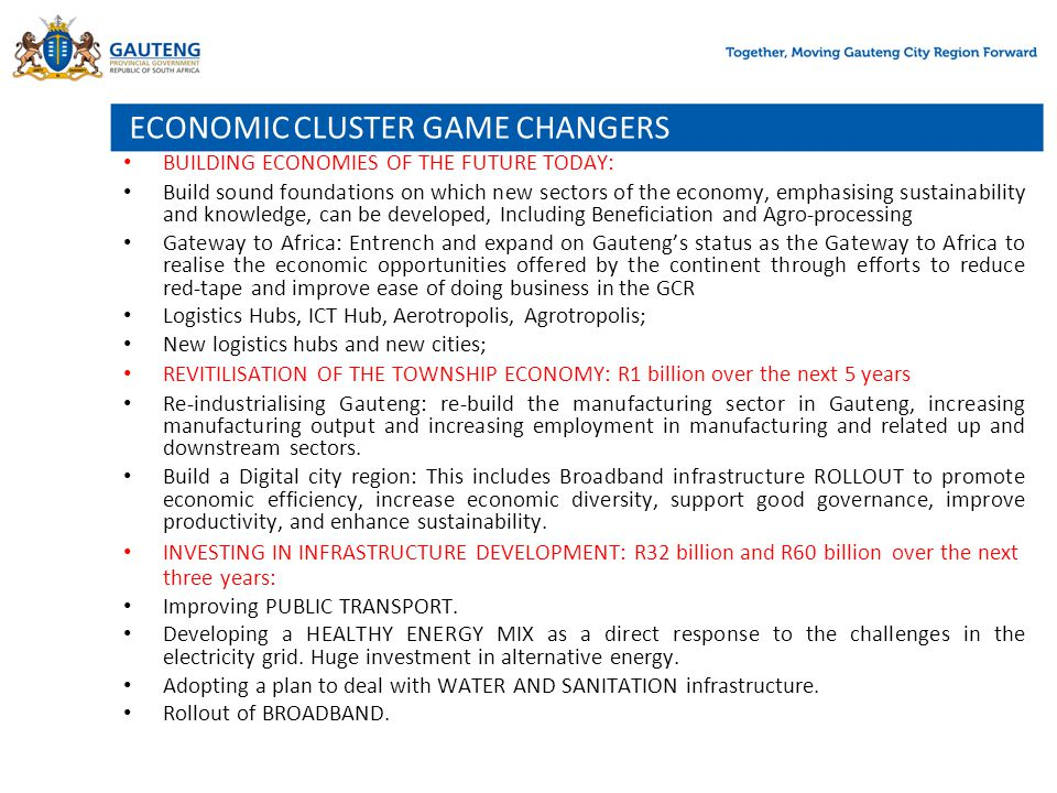 ECONOMIC CLUSTER GAME CHANGERS BUILDING ECONOMIES OF THE FUTURE TODAY: Build sound foundations on which new sectors of the economy, emphasising sustai