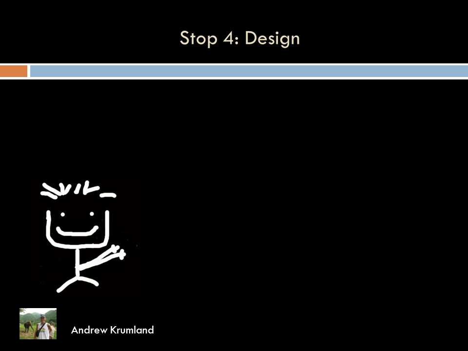 Stop 4: Design Andrew Krumland