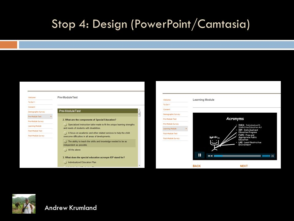 Stop 4: Design (PowerPoint/Camtasia) Andrew Krumland