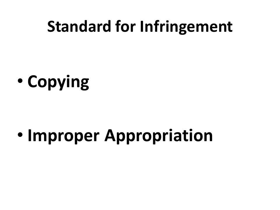 Standard for Infringement Copying Improper Appropriation
