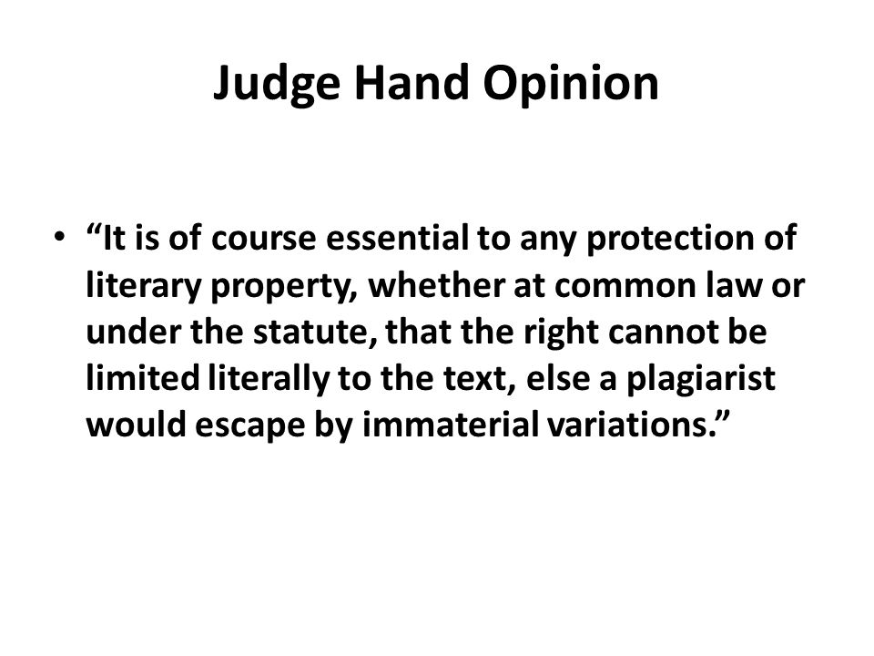 """Judge Hand Opinion """"It is of course essential to any protection of literary property, whether at common law or under the statute, that the right canno"""
