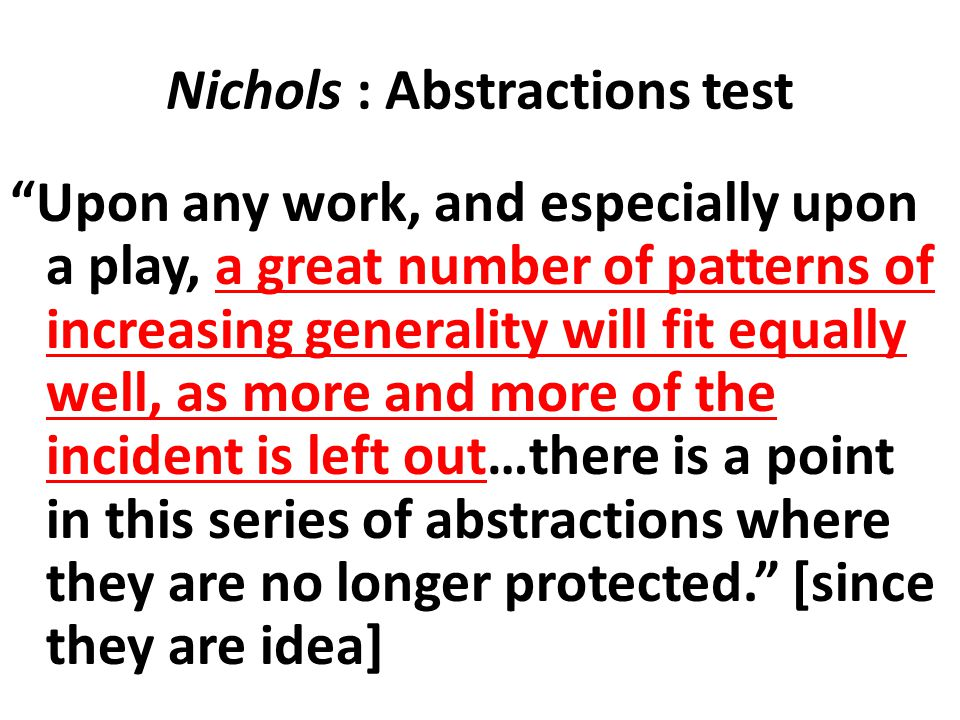 """Nichols : Abstractions test """"Upon any work, and especially upon a play, a great number of patterns of increasing generality will fit equally well, as"""