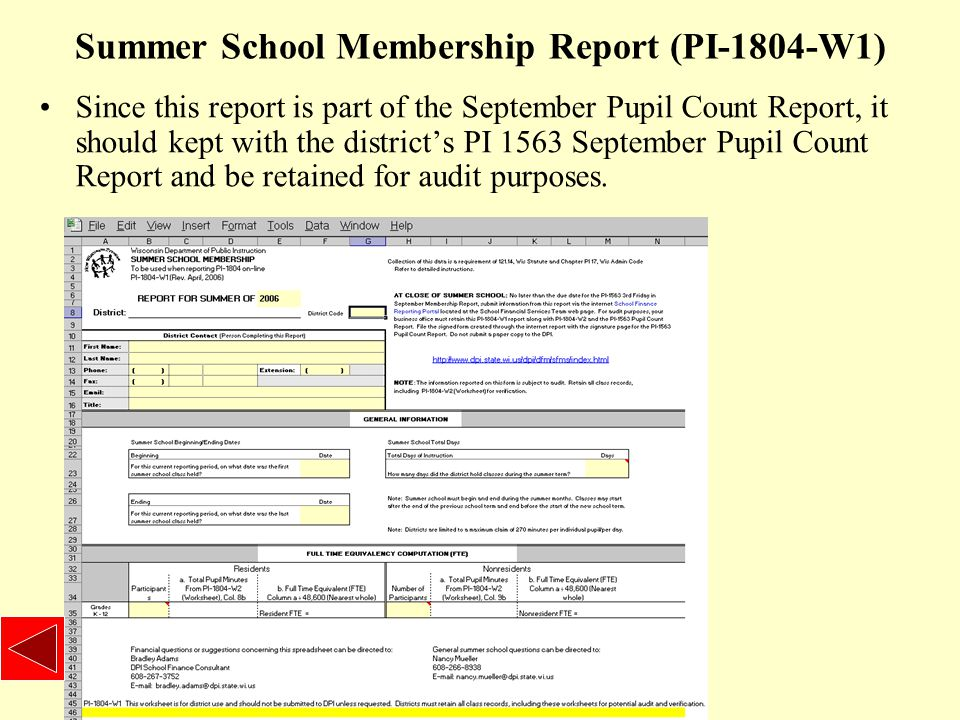 Summer School Membership Report (PI-1804-W1) Since this report is part of the September Pupil Count Report, it should kept with the district's PI 1563 September Pupil Count Report and be retained for audit purposes.
