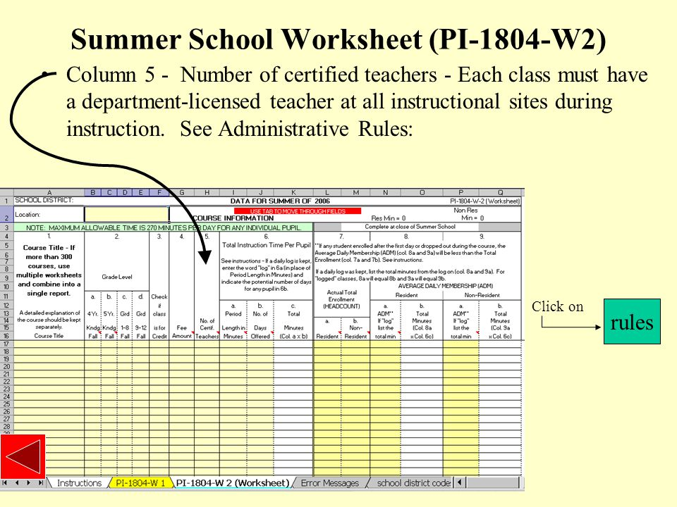 Summer School Worksheet (PI-1804-W2) Column 5 - Number of certified teachers - Each class must have a department-licensed teacher at all instructional sites during instruction.