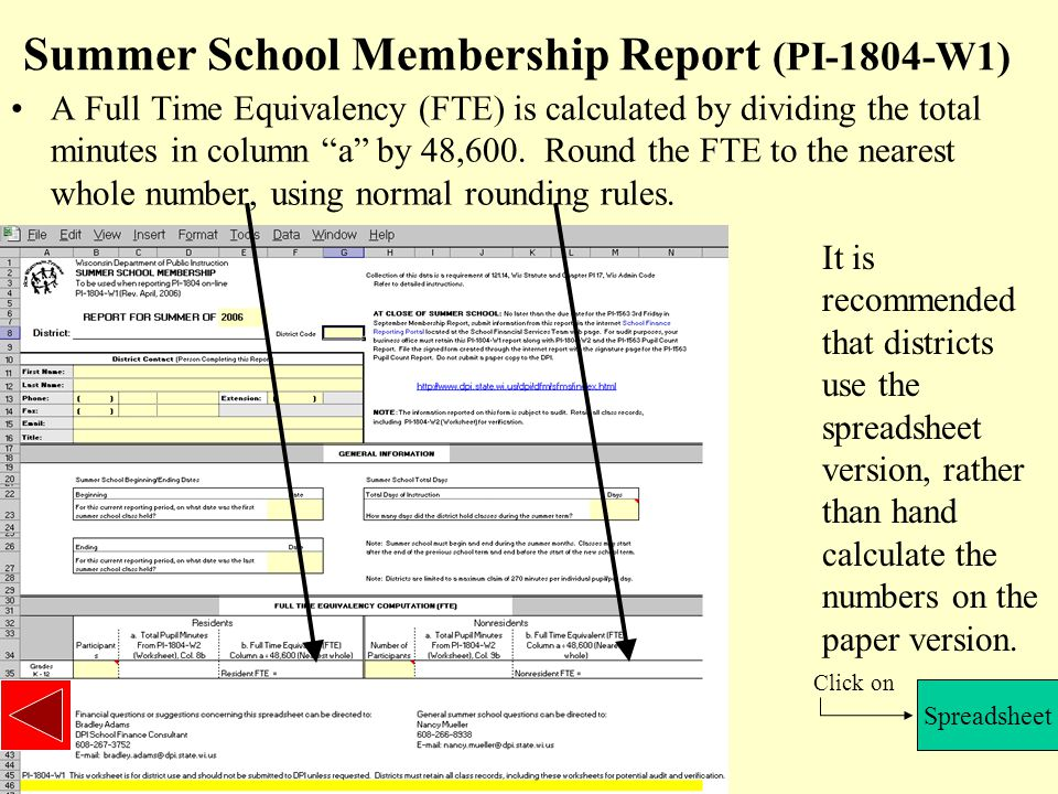 Summer School Membership Report (PI-1804-W1) A Full Time Equivalency (FTE) is calculated by dividing the total minutes in column a by 48,600.