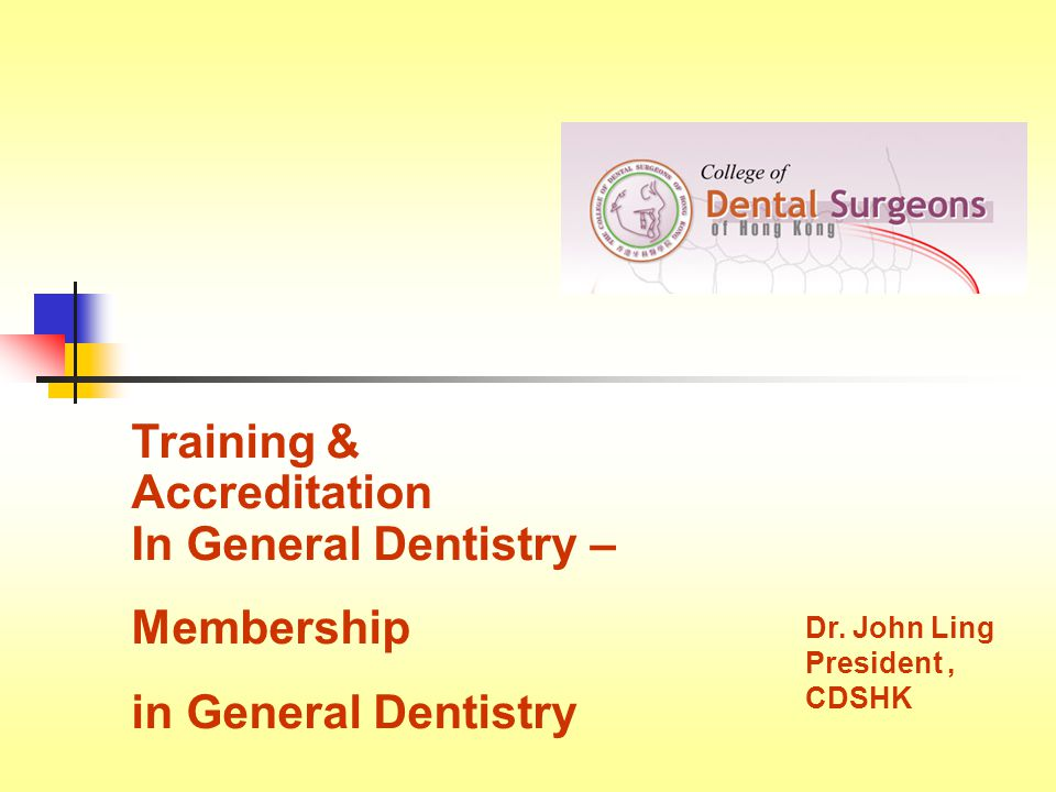 Training & Accreditation In General Dentistry – Membership in General Dentistry Dr.