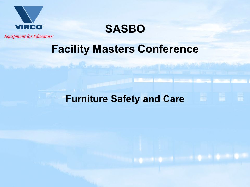 SASBO Facility Masters Conference Furniture Safety and Care