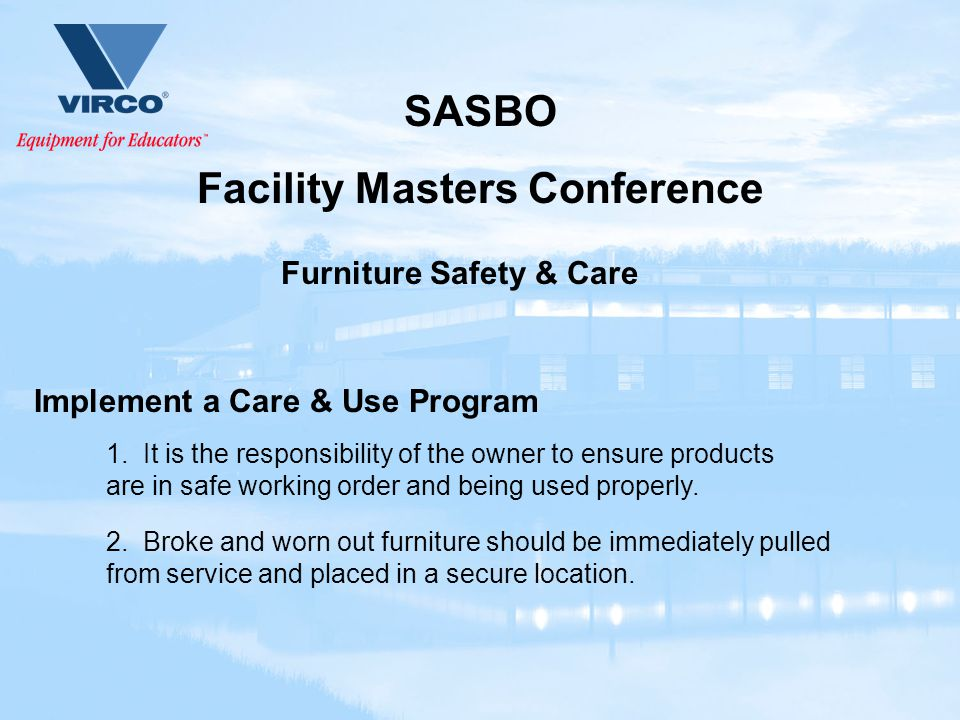 SASBO Facility Masters Conference Furniture Safety & Care Implement a Care & Use Program 1.