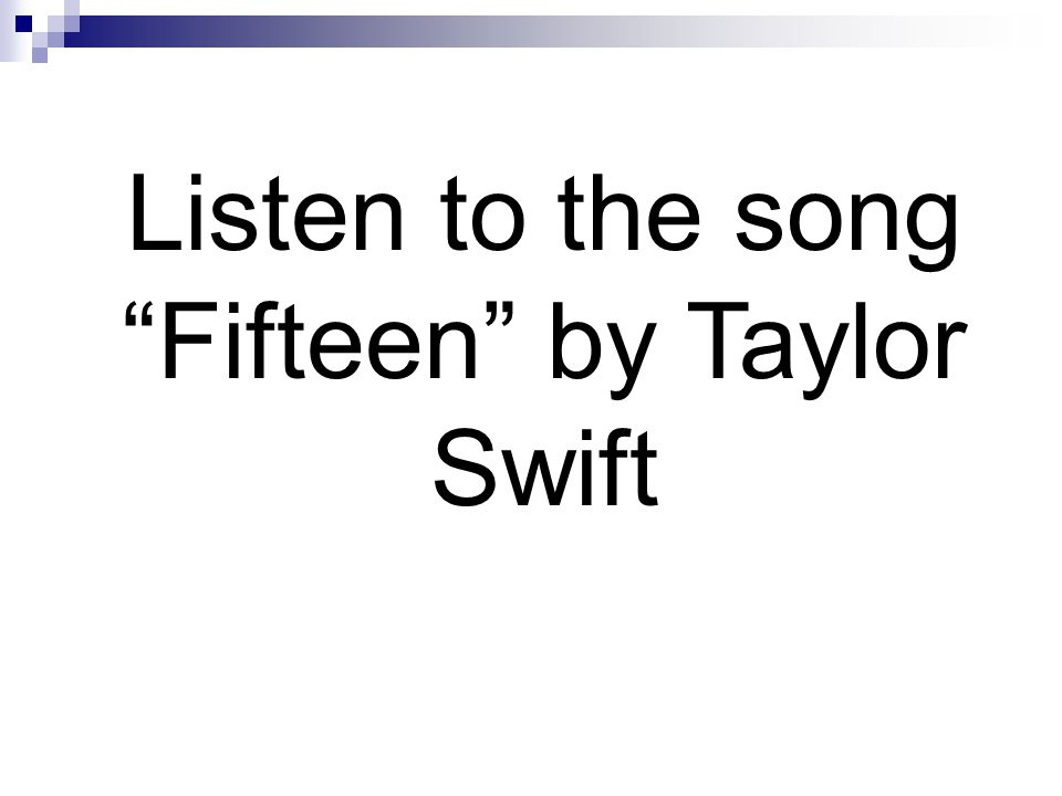 Listen to the song Fifteen by Taylor Swift