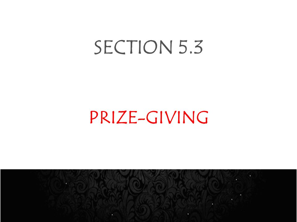 SECTION 5.3 PRIZE-GIVING