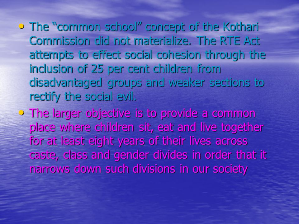 The common school concept of the Kothari Commission did not materialize.