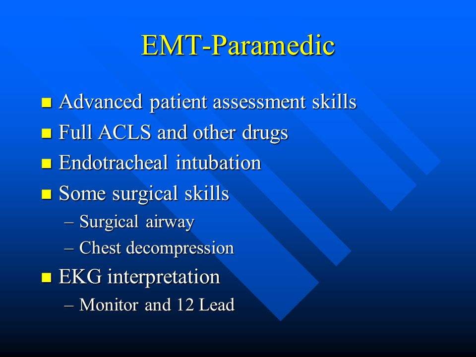 EMT-Paramedic EMT-B training plus > 1000 hours of training. EMT-B training plus > 1000 hours of training. Clinical rotations in the ED, ICU, CCU, Labo