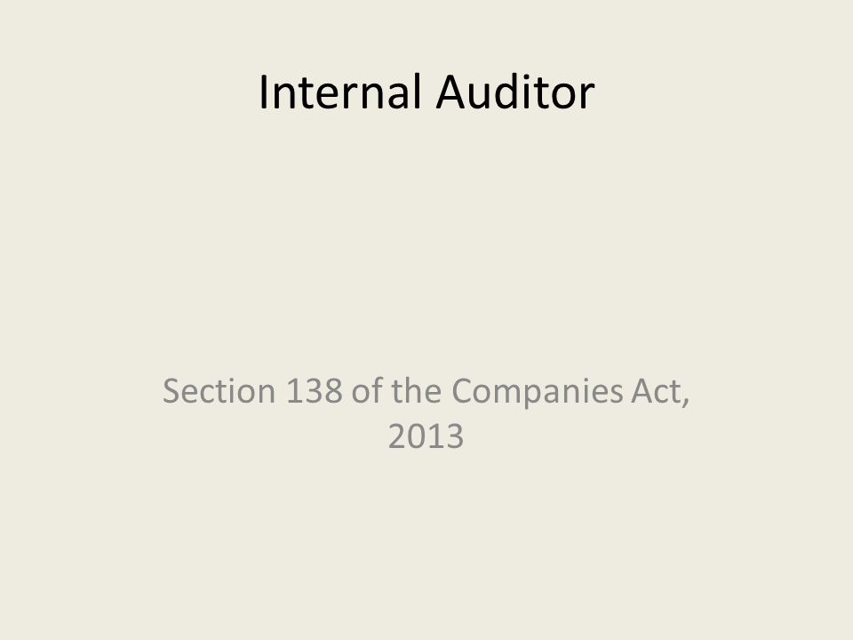 Internal Auditor Section 138 of the Companies Act, 2013