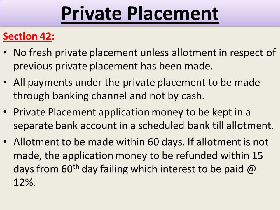 Private Placement Section 42: No fresh private placement unless allotment in respect of previous private placement has been made.