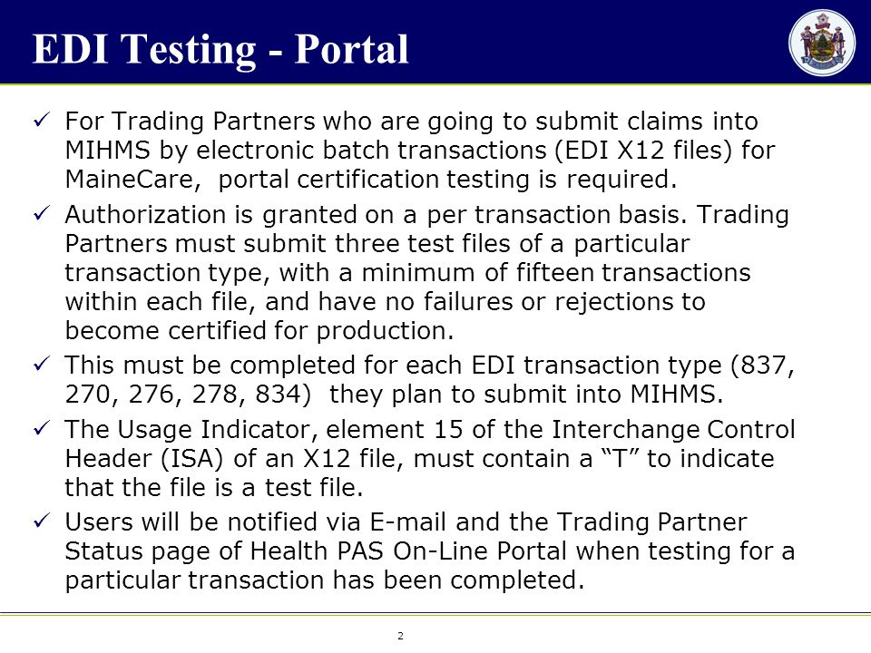 2 2 EDI Testing - Portal For Trading Partners who are going to submit claims into MIHMS by electronic batch transactions (EDI X12 files) for MaineCare