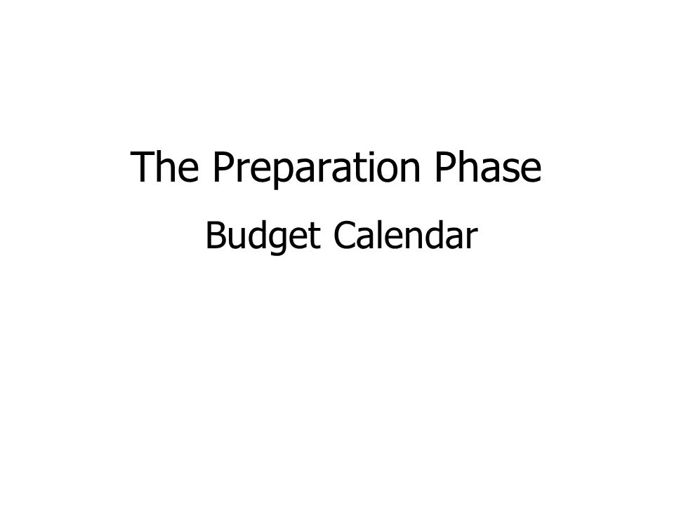 The Preparation Phase Budget Calendar