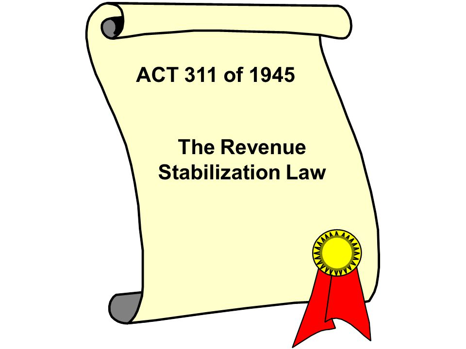 ACT 311 of 1945 The Revenue Stabilization Law