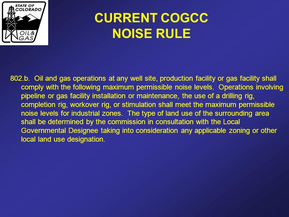 CURRENT COGCC NOISE RULE 802.b.