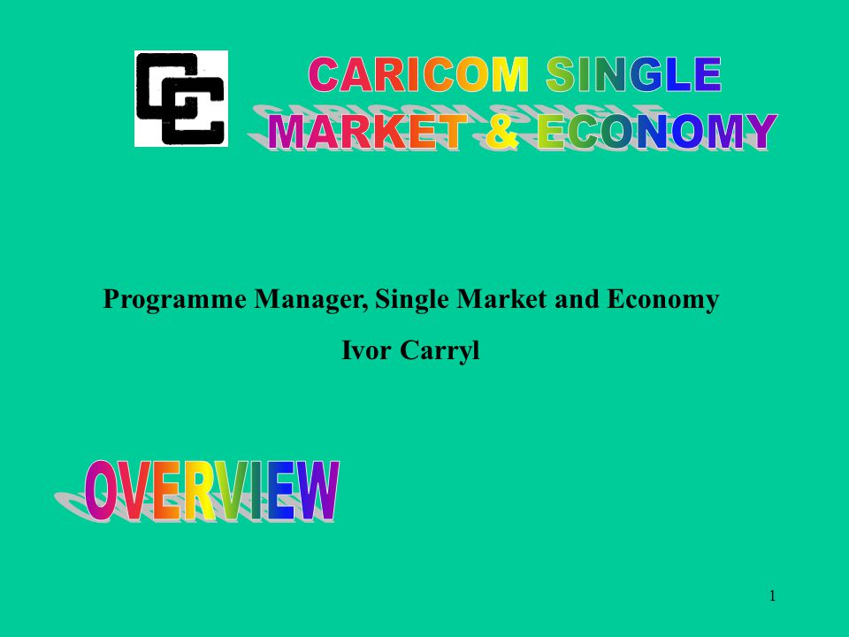 1 Programme Manager, Single Market and Economy Ivor Carryl