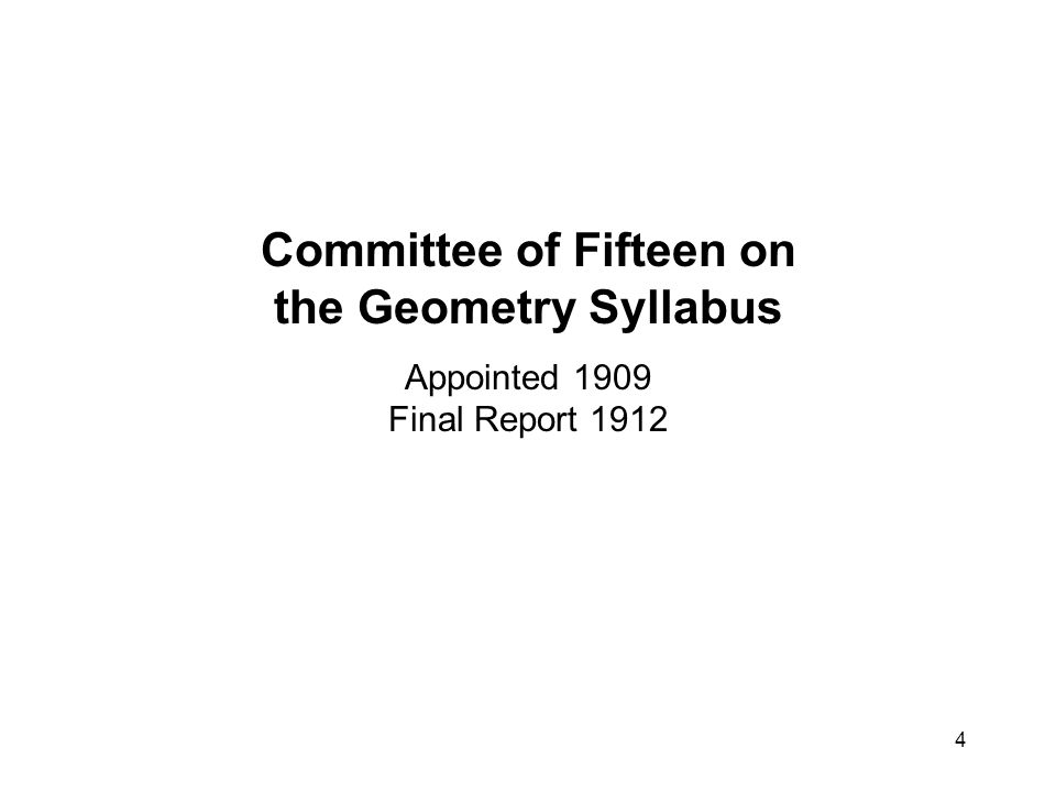 4 Committee of Fifteen on the Geometry Syllabus Appointed 1909 Final Report 1912