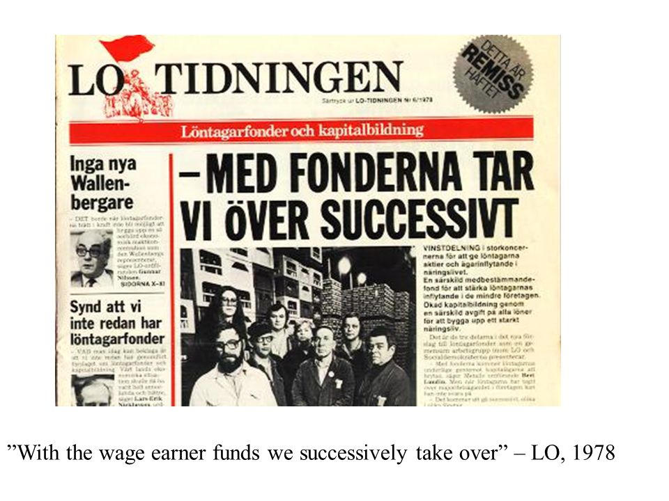 """With the wage earner funds we successively take over"" – LO, 1978"