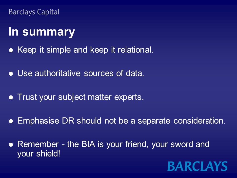 In summary Keep it simple and keep it relational. Use authoritative sources of data.