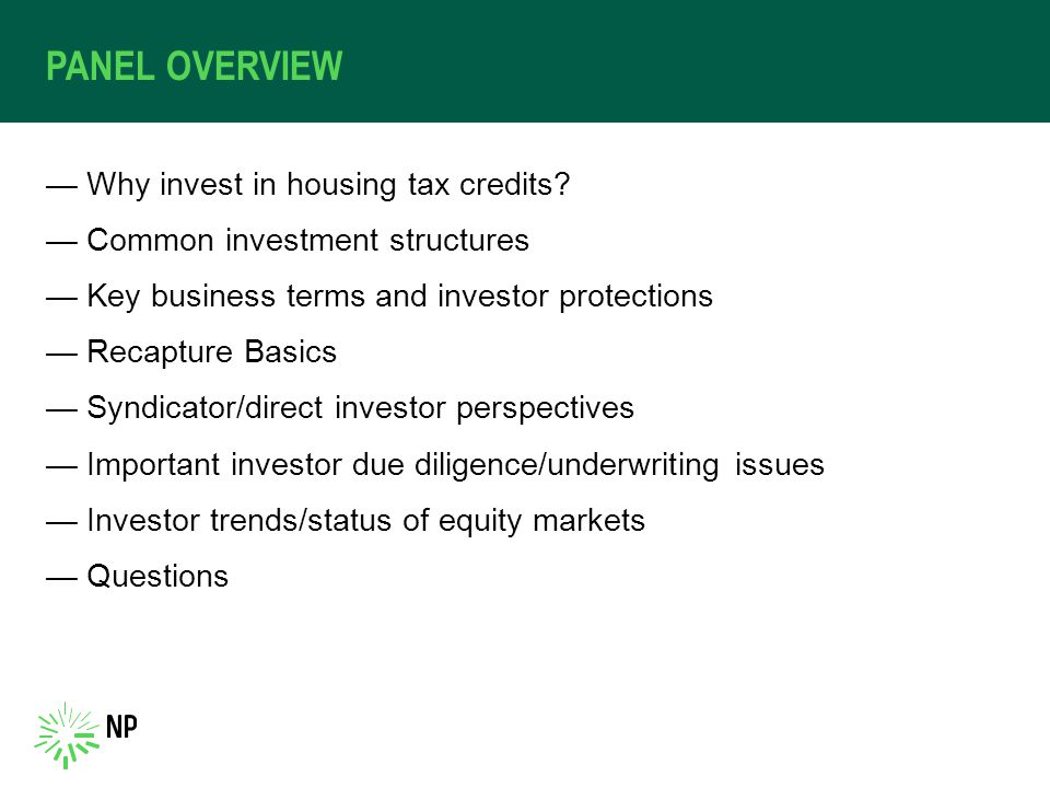 PANEL OVERVIEW —Why invest in housing tax credits.