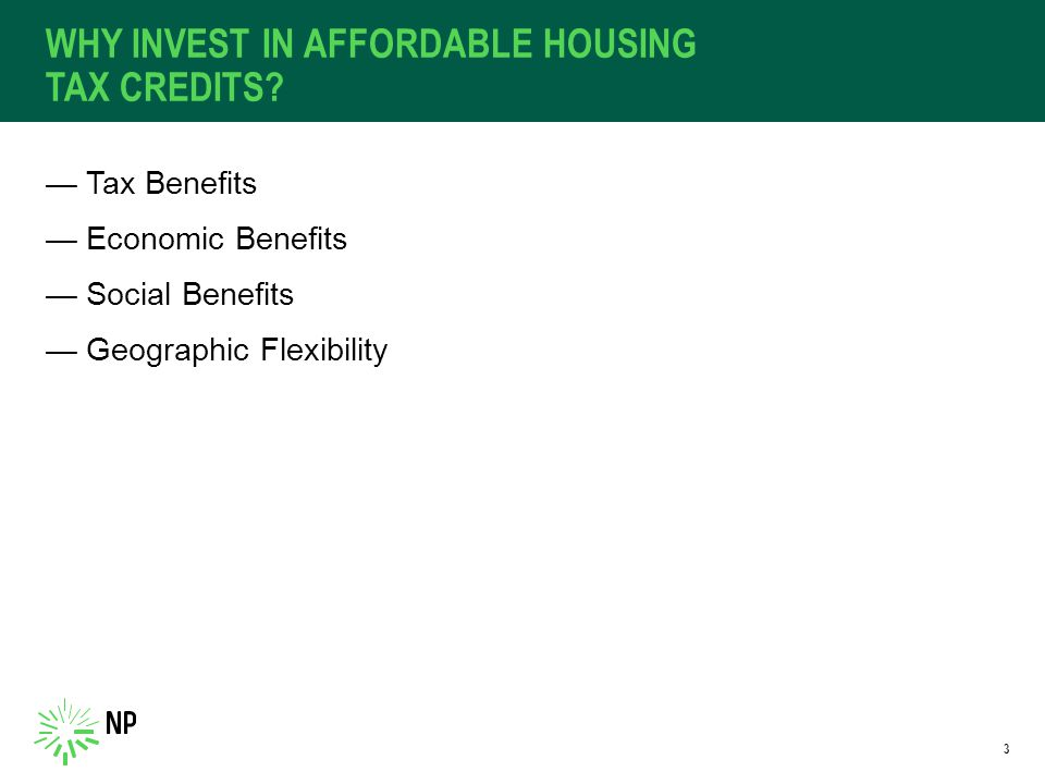 WHY INVEST IN AFFORDABLE HOUSING TAX CREDITS.