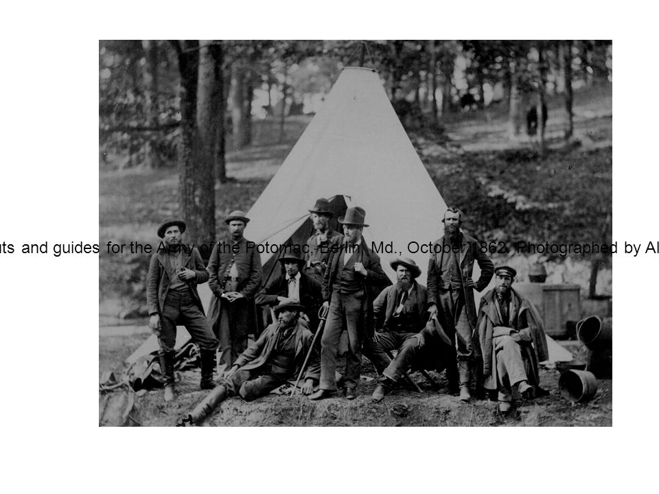 DocumentaryScouts and guides for the Army of the Potomac, Berlin, Md., October 1862.