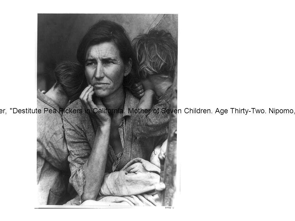 Lange, Dorothea, photographer, Destitute Pea Pickers in California.